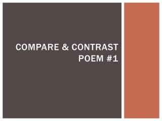 Compare & Contrast Poem #1
