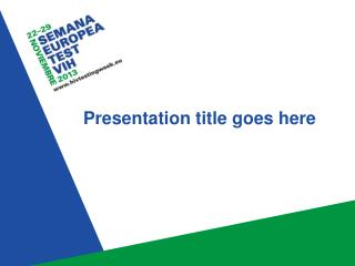 Presentation  t itle goes here