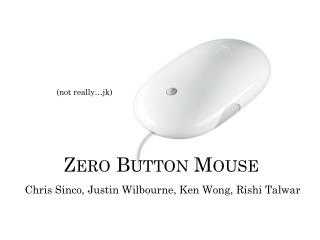 Zero Button Mouse