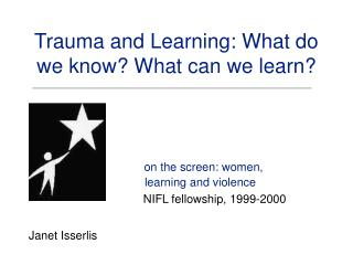 Trauma and Learning: What do we know? What can we learn?