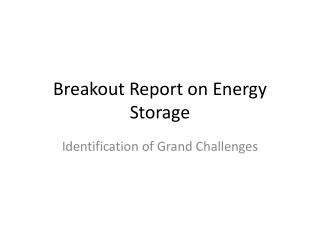 Breakout Report on Energy Storage