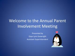 Welcome to the Annual Parent Involvement Meeting