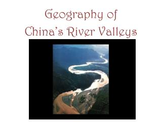 Geography of China's River Valleys