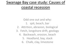 Swanage  Bay case study: Causes of coastal recession