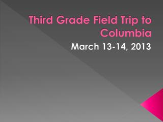 Third Grade Field Trip to Columbia