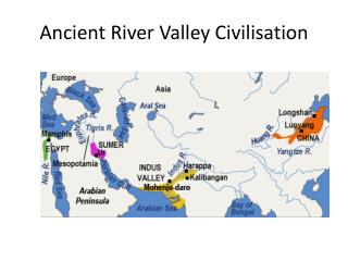 Ancient River Valley  Civilisation