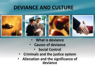 DEVIANCE AND CULTURE