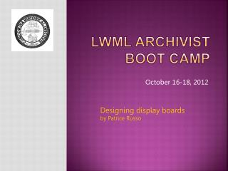 LWML Archivist Boot Camp