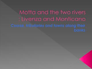 Motta and the two rivers :  Livenza  and Monticano