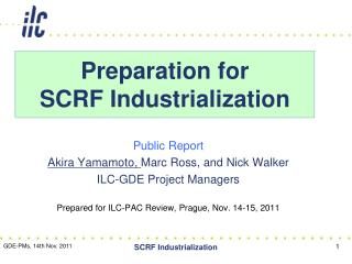 Preparation for SCRF Industrialization