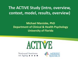 The ACTIVE Study (intro, overview, context, model, results, overview)