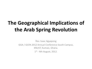The Geographical Implications of  t he Arab Spring Revolution
