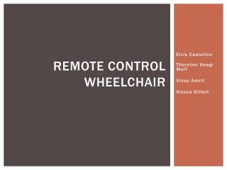 Remote control wheelchair