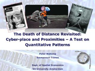 The Death of Distance Revisited: Cyber-place and Proximities – A Test on Quantitative Patterns