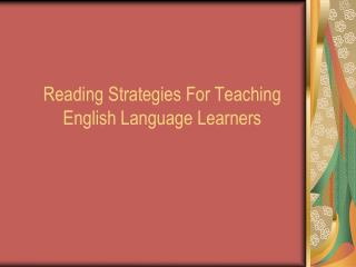 Reading Strategies For Teaching English Language Learners