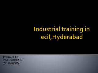 Industrial training in ecil,Hyderabad