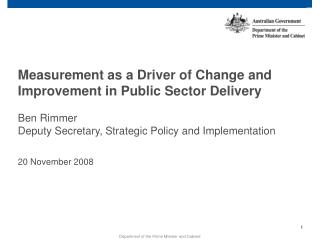 Measurement as a Driver of Change and Improvement in Public Sector  Delivery Ben Rimmer