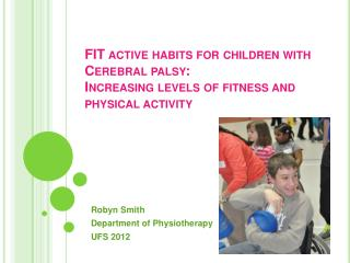 Robyn Smith Department of Physiotherapy UFS 2012