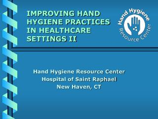 Improving Hand Hygiene Practices in HealthCare Setting II