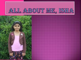 All about  me,  Isha