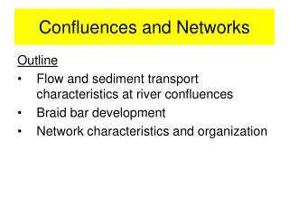 Confluences and Networks
