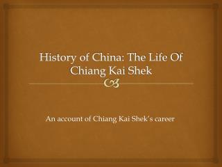 History of China: The Life Of Chiang Kai Shek