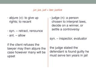 jur , jus, jud = law; justice