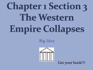 Chapter 1 Section 3 The Western Empire Collapses