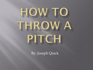 How to throw a pitch