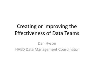 Creating or Improving the Effectiveness of Data Teams