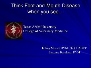 Think Foot-and-Mouth Disease when you see…