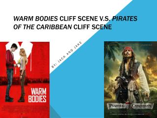 Warm Bodies  cliff scene V.S.  Pirates  O f The Caribbean  cliff scene