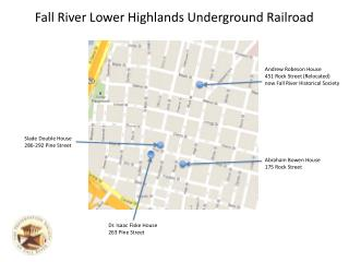 Fall River Lower Highlands Underground Railroad