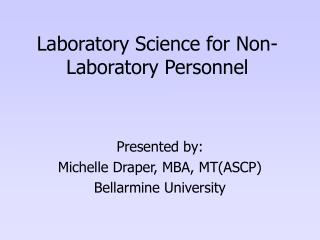 Laboratory Science for Non-Laboratory Personnel
