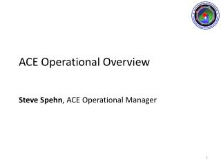 ACE Operational Overview