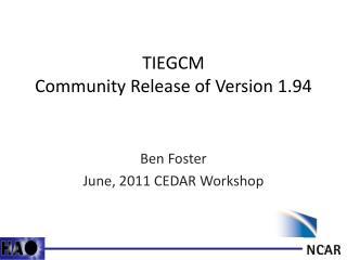 TIEGCM Community Release of Version 1.94