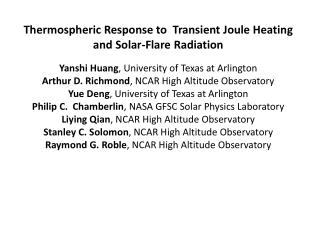 Thermospheric Response to   Transient  Joule Heating  and Solar-Flare Radiation