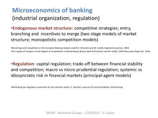 Microeconomics  of  banking  (industrial  organization ,  regulation )