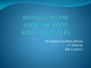 WORLD'S  INSANE  LOOP-THE-LOOP  ROLLER COASTERS