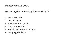 Monday  April  14,  2014. N ervous system and biological electricity  I V 1 . Exam 2 results