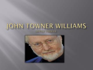 John Towner Williams Artist Profile