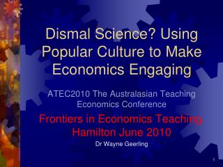 Dismal Science? Using Popular Culture to Make Economics Engaging