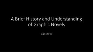 A Brief History and Understanding of Graphic Novels
