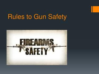 Rules to Gun Safety