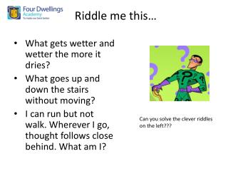 Riddle me this…