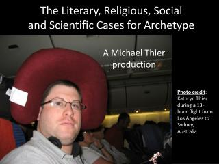 The Literary, Religious, Social and Scientific Cases for Archetype