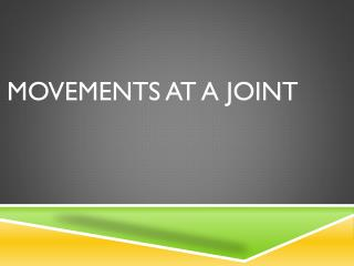 Movements at a joint