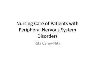 Nursing Care of Patients with Peripheral Nervous System Disorders