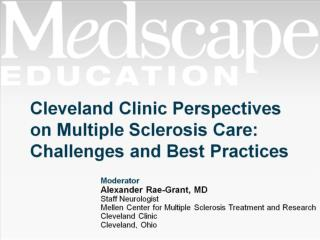Cleveland Clinic Perspectives on Multiple Sclerosis Care: Challenges and Best Practices