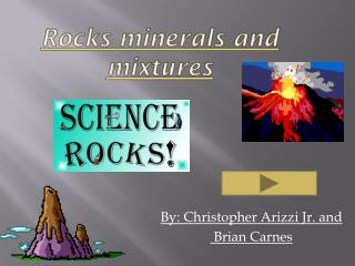 Rocks minerals and mixtures